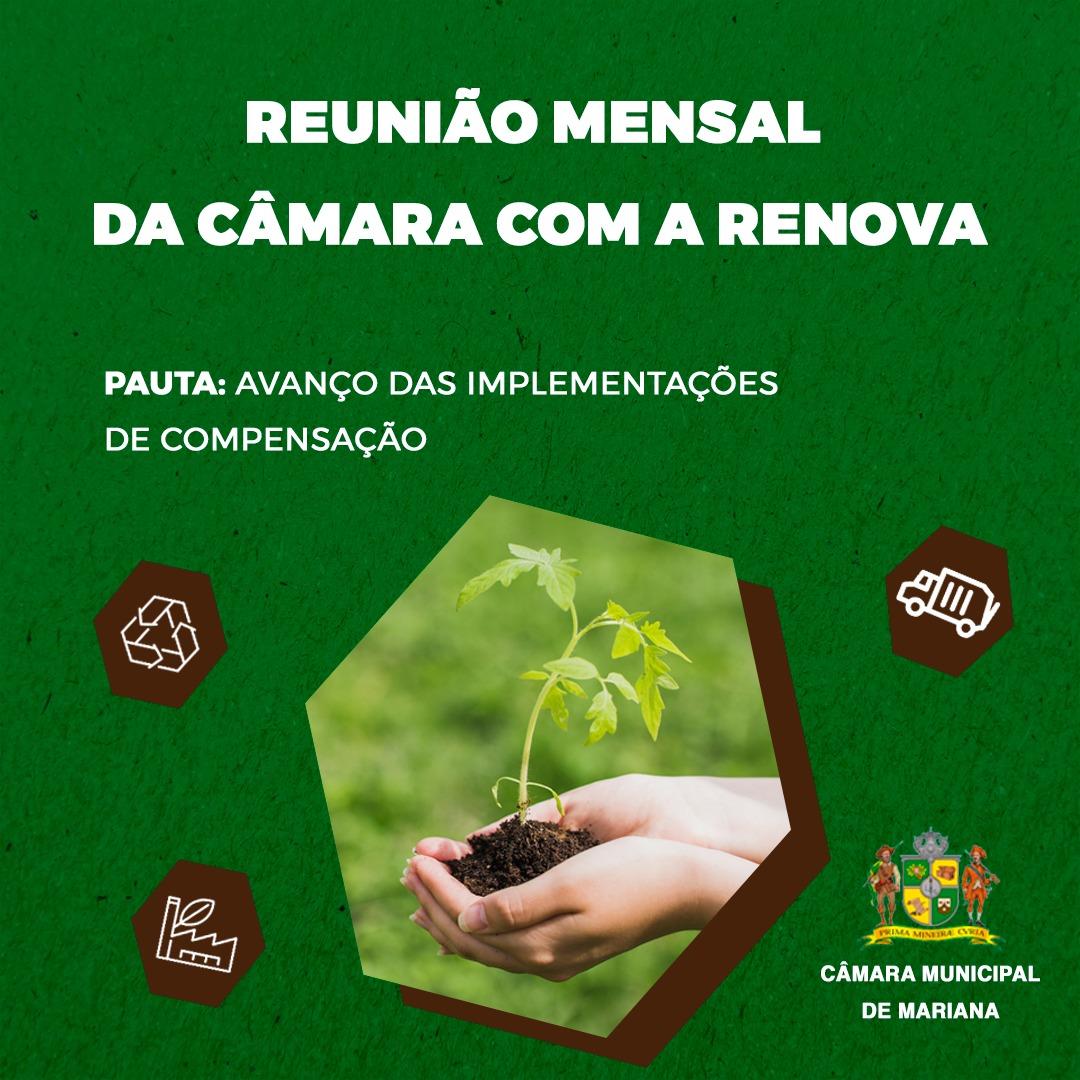 REUNIÃO MENSAL DA CÂMARA COM A RENOVA DEBATE AVANÇO DAS IMPL